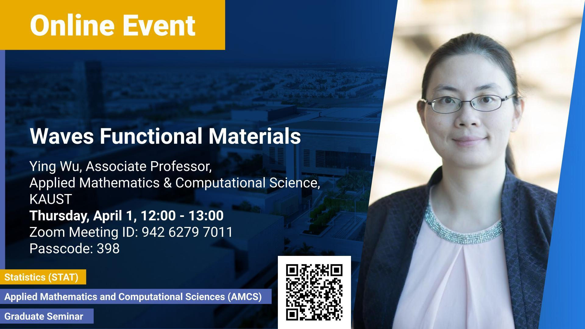 KAUST CEMSE AMCS STAT Graduate Seminar Ying Wu Waves Funtional Materials
