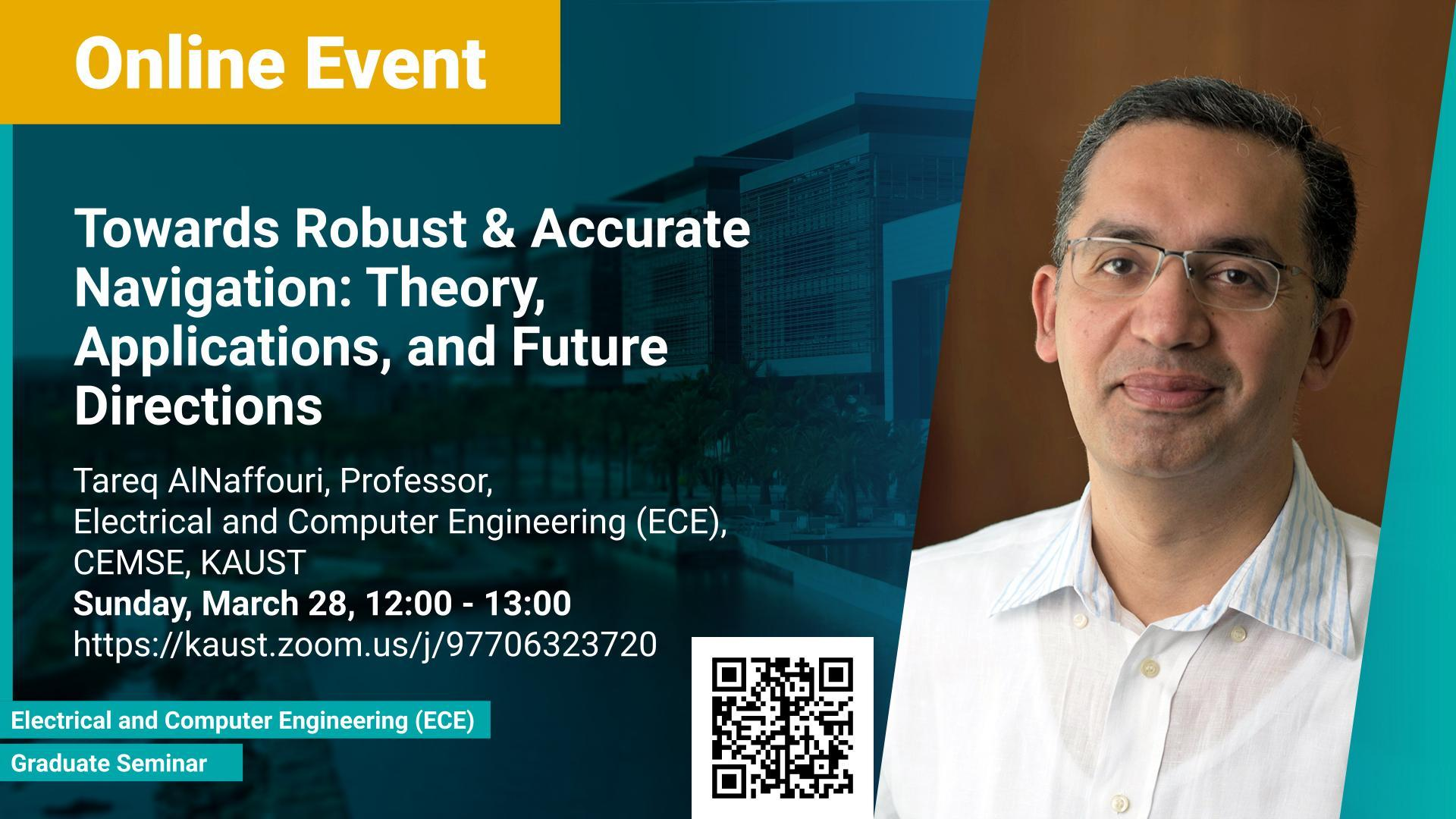 KAUST-CEMSE-ECE-Graduate-Seminar-Towards-Robust-&-Accurate-Navigation-Theory-Applications-and-Future-Directions-Tareq-AlNaffouri.jpg